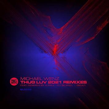 Thug Luv: 2021 Remixes