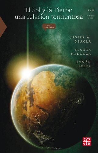 El Sol y la Tierra. Una relación tormentosa (La Ciencia Para Todos nº 114) (Spanish Edition)