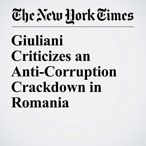 Giuliani Criticizes an Anti-Corruption Crackdown in Romania copertina
