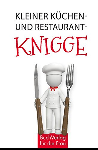 Kleiner Küchen- und Restaurantknigge (Minibibliothek, Format 6,2 cm x 9,5 cm)