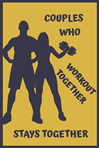 Couples Who Workout Together, Stays Together: 12-Week Home Fitness Planner and Journal: Undated Daily Exercise Tracker