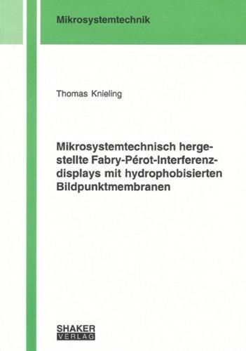 Mikrosystemtechnisch hergestellte Fabry-Pérot-Interferenzdisplays mit hydrophobisierten Bildpunktmembranen