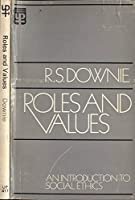 Roles and Values: Introduction to Social Ethics (University Paperbacks)