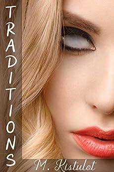 Traditions by [M. Kistulot, Kianna Skogseth]