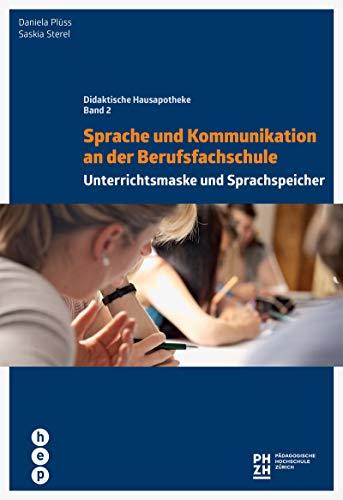 Sprache und Kommunikation an der Berufsfachschule: Unterrichtsmaske und Sprachspeicher (Didaktische Hausapotheke)