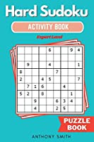 Hard Sudoku Puzzle - Expert Level Sudoku With Tons of Challenges For Your Brain (Hard Sudoku Activity Book)