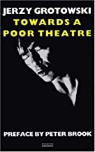 Towards a Poor Theatre (Eyre Methuen Drama Books) (Performance Books) by Grotowski, Jerzy (1975) Paperback