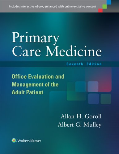 Compare Textbook Prices for Primary Care Medicine: Office Evaluation and Management of the Adult Patient Seventh Edition ISBN 0884576651916 by Goroll MD  MACP, Dr. Allan H.,Mulley Jr. MD  MPP, Dr. Albert G.