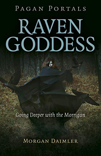 Pagan Portals - Raven Goddess: Going Deeper with the Morrigan