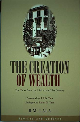 The Creation of Wealth: The Tatas from the 19th Century to the 21st