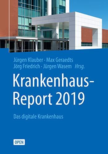Krankenhaus-Report 2019: Das digitale Krankenhaus (German Edition)