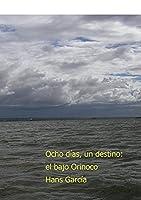 Ocho días, un destino: el bajo Orinoco