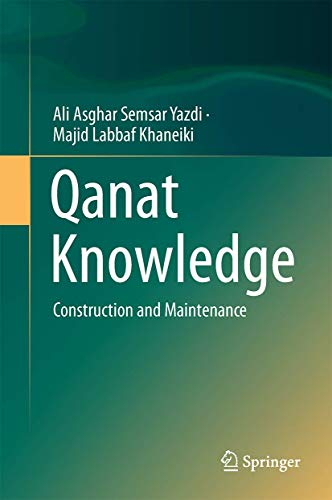 Qanat Knowledge: Construction and Maintenance