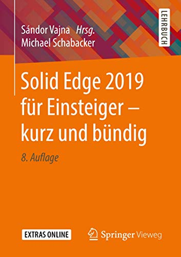 Solid Edge 2019 für Einsteiger - kurz und bündig