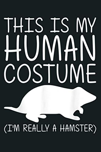 Hamster Easy Halloween Human Costume Rodent Pet DIY Gift: Notebook Planner - 6x9 inch Daily Planner Journal, To Do List Notebook, Daily Organizer, 114 Pages