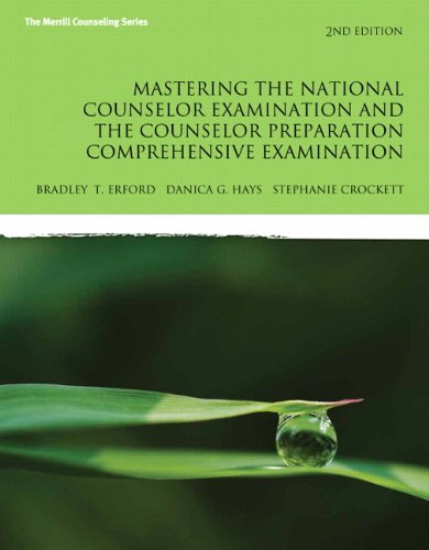 Mastering the National Counselor Exam and the Counselor Preparation Comprehensive Examination (2nd Edition)