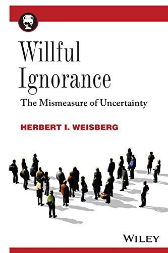 Download Willful Ignorance: The Mismeasure of Uncertainty 0470890444