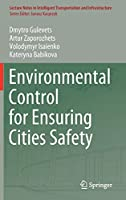 Environmental Control for Ensuring Cities Safety (Lecture Notes in Intelligent Transportation and Infrastructure)