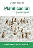 Planificación jugada a jugada: ¡Primero la idea y después la jugada!