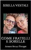 Come Fratelli E Sorelle: Amore Senza Tempo (Un Elemento In Più Vol. 3)