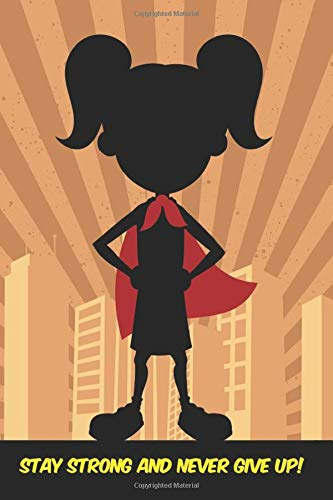 Diabetic Superhero! Diabetes Journal Designed Specifically for Kids!  Type 1 Diabetes Blood Sugar Logbook For Girls.: Stay Strong and Never Give Up! ... / Blood Glucose Tracker (Type 1 Super Girl)
