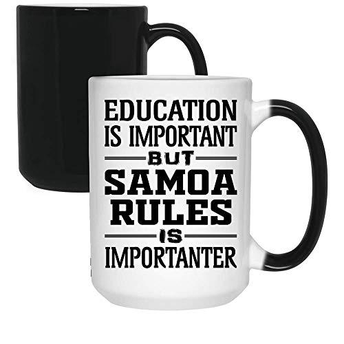N\A Taza de Regalo Loca La educación es Importante, Pero Las Reglas de Samoa Son más Importantes Taza cambiante