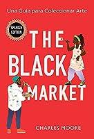 The Black Market: Una Guía para Coleccionar Arte