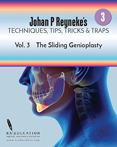 Johan P. Reyneke's Techniques, Tips, Tricks & Traps Vol 3:: The Sliding Genioplasty (English Edition)