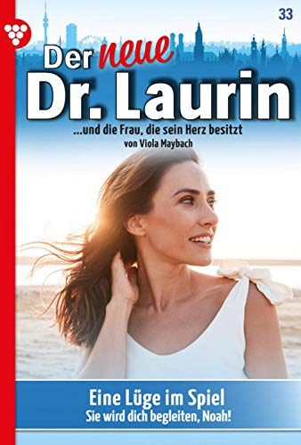 Der neue Dr. Laurin 33 – Arztroman: Eine Lüge im Spiel