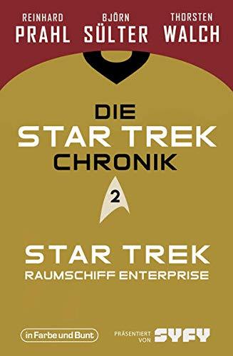 Die Star-Trek-Chronik - Teil 2: Star Trek: Raumschiff Enterprise: Die ganze Geschichte über die Abenteuer von Captain Kirk und seiner Crew