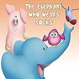 The elephant who wears socks