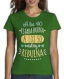 latostadora - Camiseta Rebuena A los 50 para Mujer Verde M