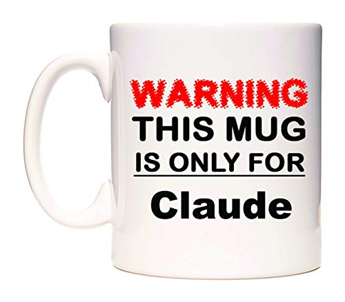 WeDoMugs Warning This Mug is ONLY for Claude Becher