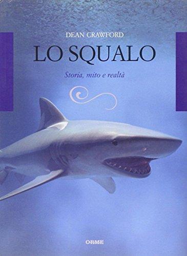 Lo squalo. Storia, mito e realtà
