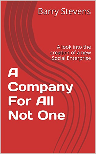 A Company For All Not One: A look into the creation of a new Social Enterprise