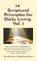 14 Scriptural Principles for Daily Living Vol. 1: Your words are a flashlight to light the path ahead of me and keep me from stumbling. [Psalm 119:105 TLB]