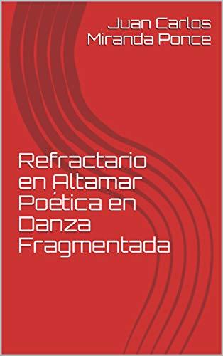 Refractario en Altamar Poética en Danza Fragmentada
