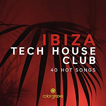 Ibiza Tech House Club (40 Hot Songs)
