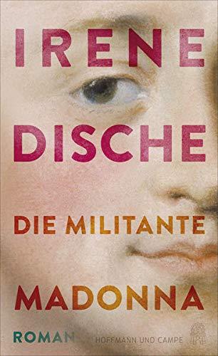 Buchseite und Rezensionen zu 'Die militante Madonna: Roman' von Irene Dische