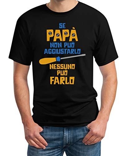 Regalo per Il papà - Se papà Non può aggiustarlo T-Shirt Maglietta Uomo XXX-Large Nero