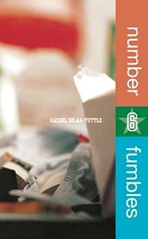 Number 6 Fumbles by [Rachel Solar-Tuttle]