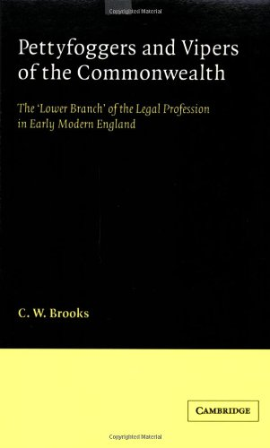 Pettyfoggers Vipers of Commonwealth: The 'Lower Branch' of the Legal Profession in Early Modern England (Cambridge Studies in English Legal History)