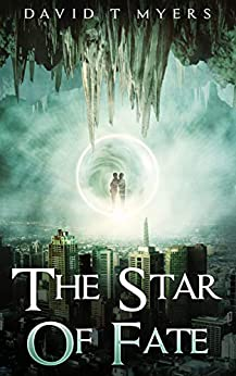 The Star of Fate by [David T Myers]