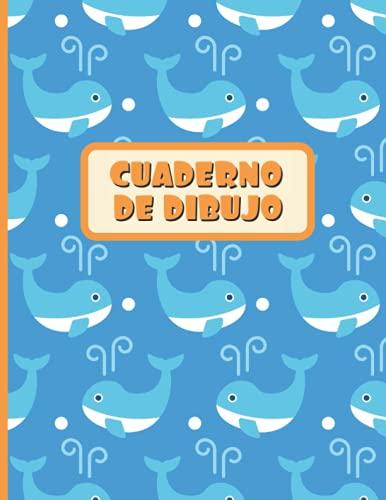 CUADERNO DE DIBUJO: Bloc de 100 paginas en blanco | Libreta infantil para dibujar | Regalo creativo para niños amantes de los animales marinos | Lindo diseño de ballenas.