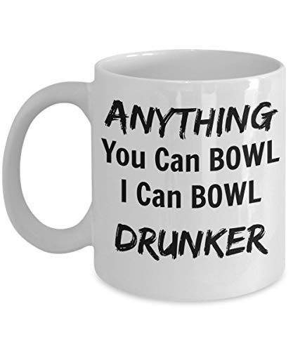 Not Applicable Bowling-kaffeetasse - Alles, was sie Bowl können, Kann ich Drunker Bowl - Bowling-Geschenke