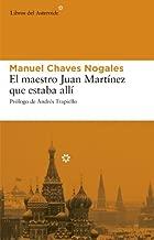 El maestro Juan Martínez que estaba allí (Libros del Asteroide nº 17) (Spanish Edition)
