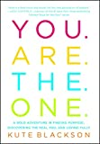 You Are The One: A Bold Adventure in Finding Purpose, Discovering the Real You, and Loving Fully (English Edition)