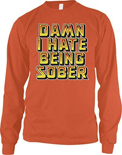 Amdesco Men's Damn I Hate Being Sober Long Sleeve Shirt, Orange Medium
