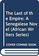 The Last of the Empire: A Senegalese Novel (African Writers Series) (English and French Edition)