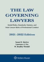 The Law Governing Lawyers: Model Rules, Standards, Statutes, and State Lawyer Rules of Professional Conduct, 2021-2022 (Supplements)
